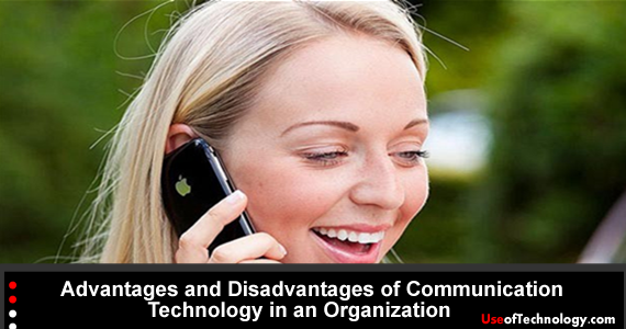 Advantages and Disadvantages of Communication Technology in an Organization