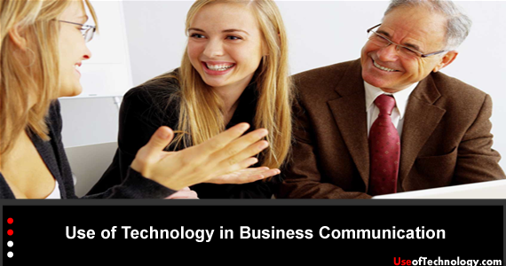 Use of Technology in Business Communication